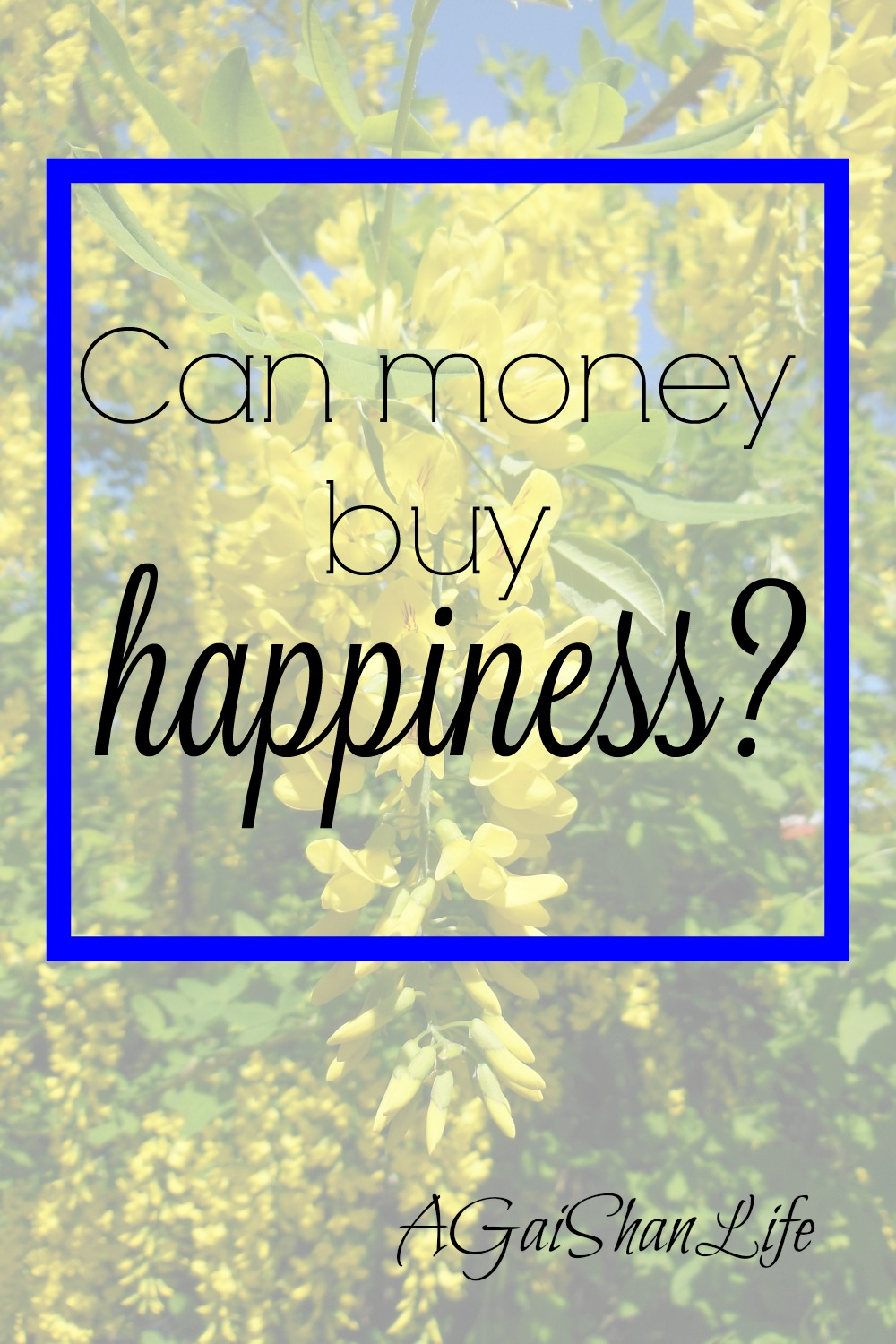 Can money buy happiness? Yes. But it can't buy some of those others things that are so essential to happiness.