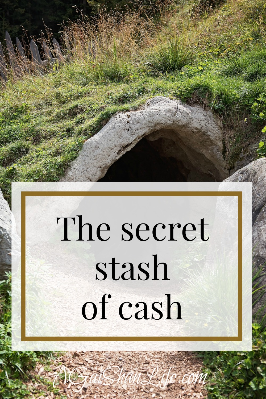 Our secret cash stash