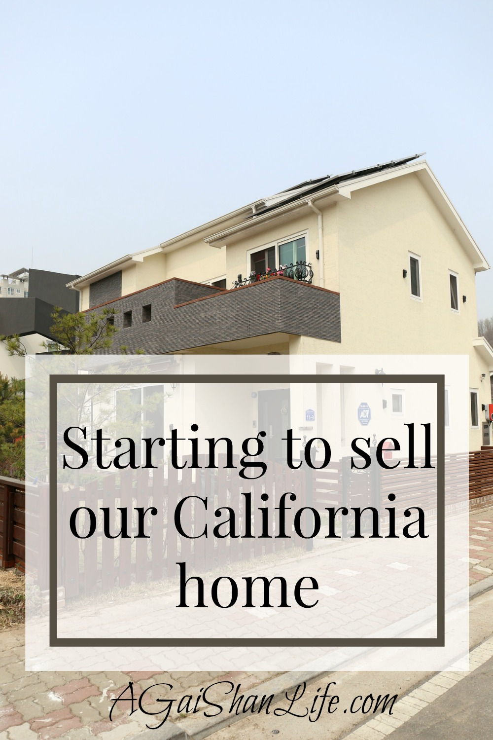 Part 1 of selling our home in CA